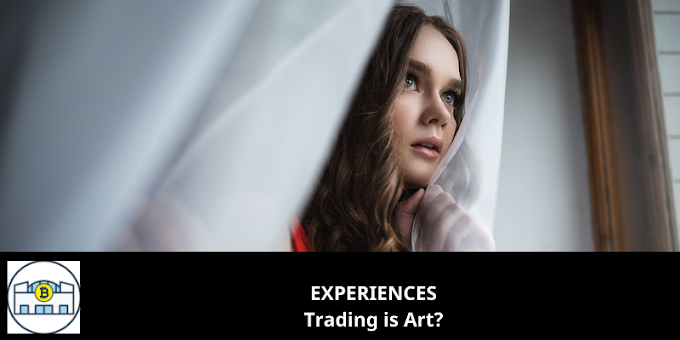 EXPERIENCES: Trading is Art?