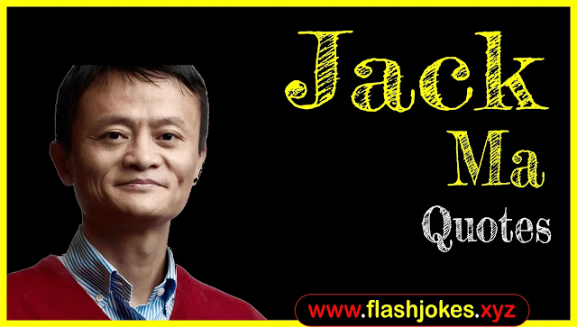 Jack Ma Quotes In English | Biography