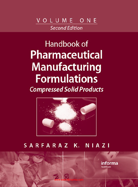 Handbook of Pharmaceutical manufacturing formulations second edition volume 1