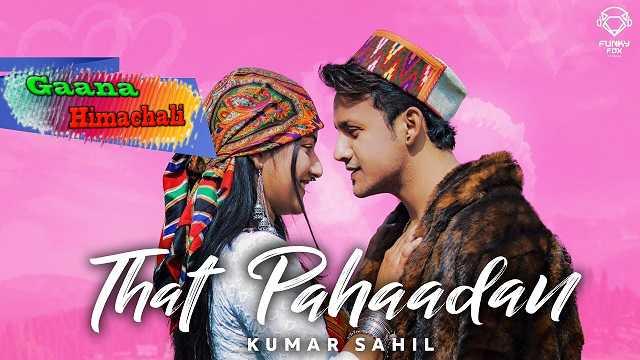 That Pahaadan mp3 Download - Kumar Sahil ~ Gaana Himachali
