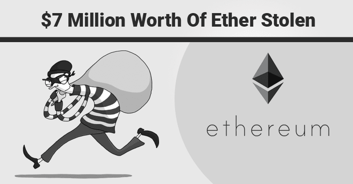 Hacker Uses A Simple Trick to Steal $7 Million Worth of Ethereum Within 3 Minutes