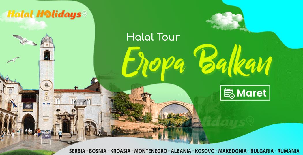 Paket Tour Eropa Balkan Murah Bulan Maret 2022