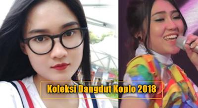 Update Koleksi Dangdut Koplo Mp3 Terbaru dan Terpopuler 2018