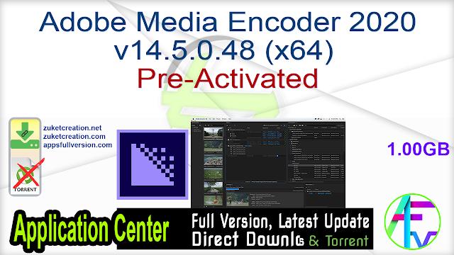 Adobe Media Encoder 2020 v14.5.0.48 (x64) Pre-Activated