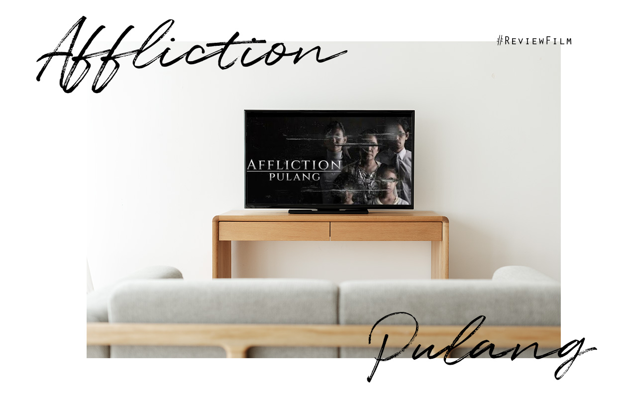 Review Pulang (2020) / Affliction (2020)