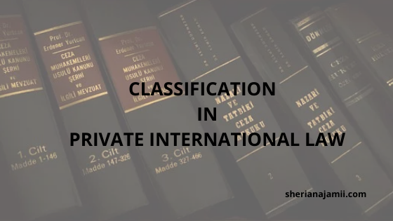 classification in Private International Law or Conflict of Laws