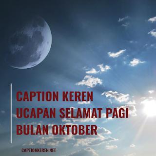 caption keren ucapan selamat pagi bulan oktober