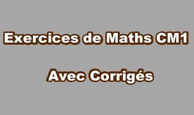 Exercices de Maths CM1 Avec Corrigés