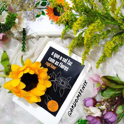 Leituras de Aruom - O quer sol faz com as flores - Rupi Kaur