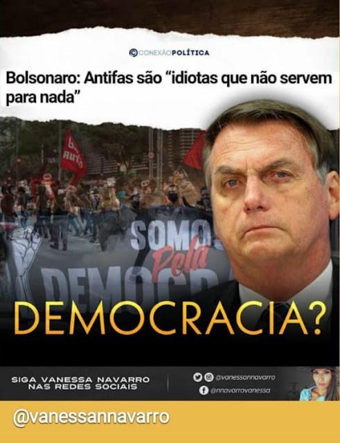 Segundo Bolsonaro: Antifas são idiotas que não servem para nada. Na prática são meros terroristas e não democratas (Celso Branicio)