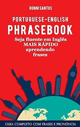 Portuguese-English Phrasebook - Seja fluente em inglês mais rápido aprendendo frases: Aprenda Inglês com frases