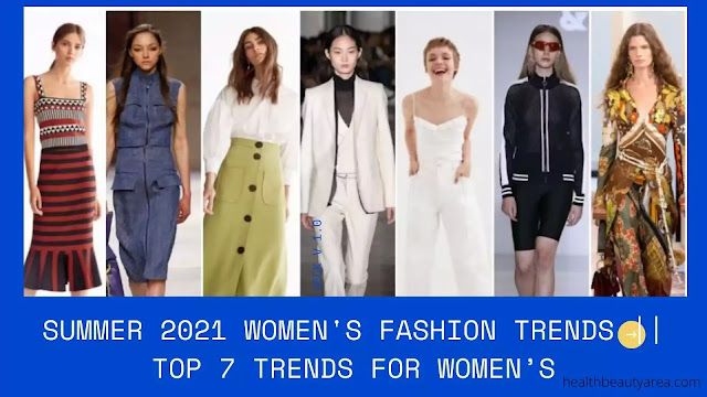 Summer 2021 women's fashion trends