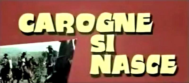 Carogne si nasce 1968