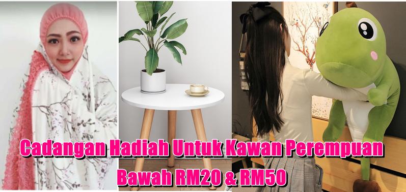 Cadangan Hadiah Untuk Kawan Perempuan Bawah RM20 & RM50