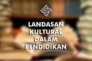 landasan kultural dalam pendidikan