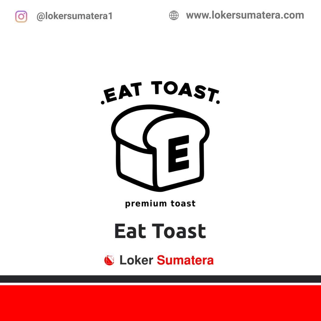 Lowongan Kerja Pangkalan Kerinci: Eat Toast Desember 2020