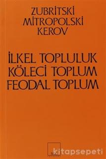 ilkel, Koleci, Feodal Toplum - Zubritski Mitropolski Kerov - EPUB PDF Ekitap indir