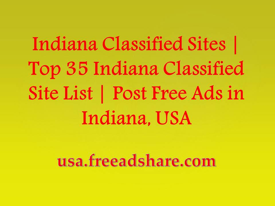 Indiana Classified Sites   Top 35 Indiana Classified Site