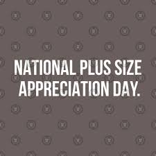 National Plus Size Appreciation Day Wishes Awesome Picture