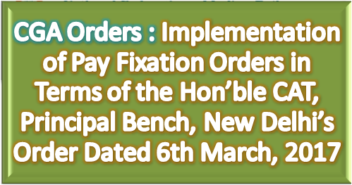 cga-orders-implementation-of-pay-fixation-orders-cat-principal-bench-6th-march-2017-paramnews