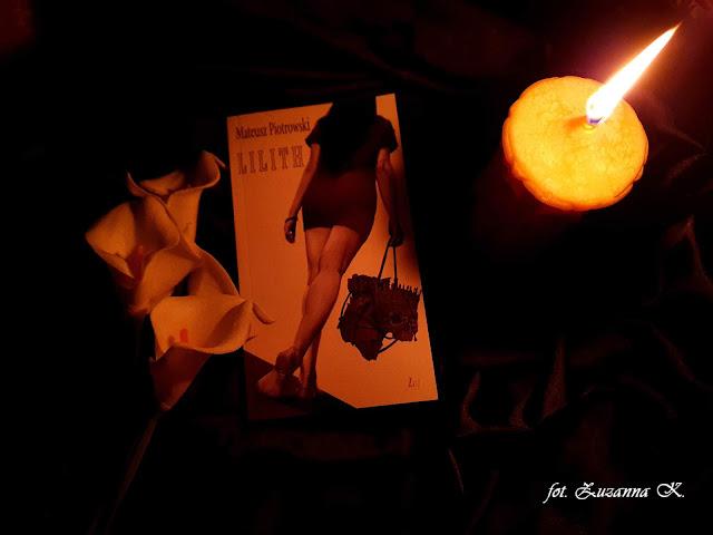 """Świat widziany oczami młodego poety - """"Lilith"""" Mateusza Piotrowskiego *Zuzanna*"""