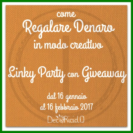 http://decoriciclo.blogspot.it/2017/01/come-regalare-denaro-in-modo-creativo.html