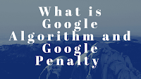 What is Google Algorithm and Google Penalty