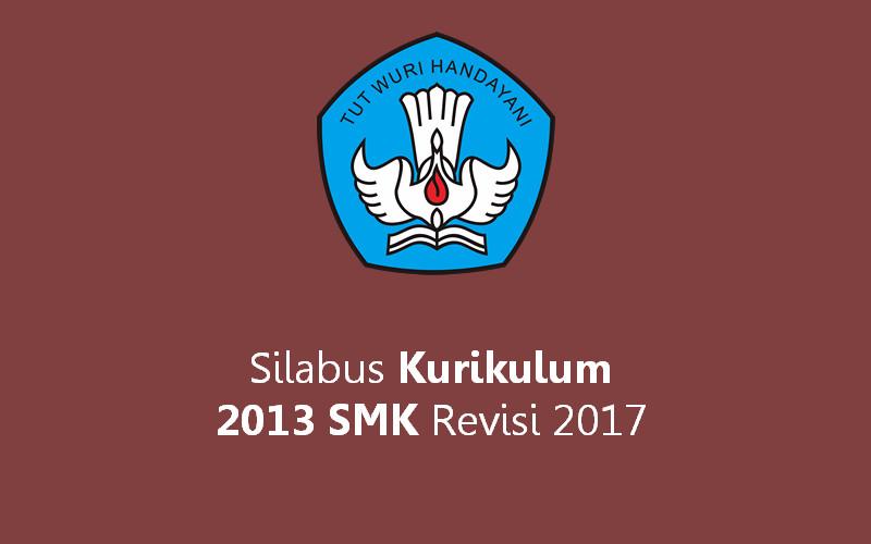 Silabus Kurikulum 2013 Smk Revisi 2017 Kurikulum 2013 Revisi Baru