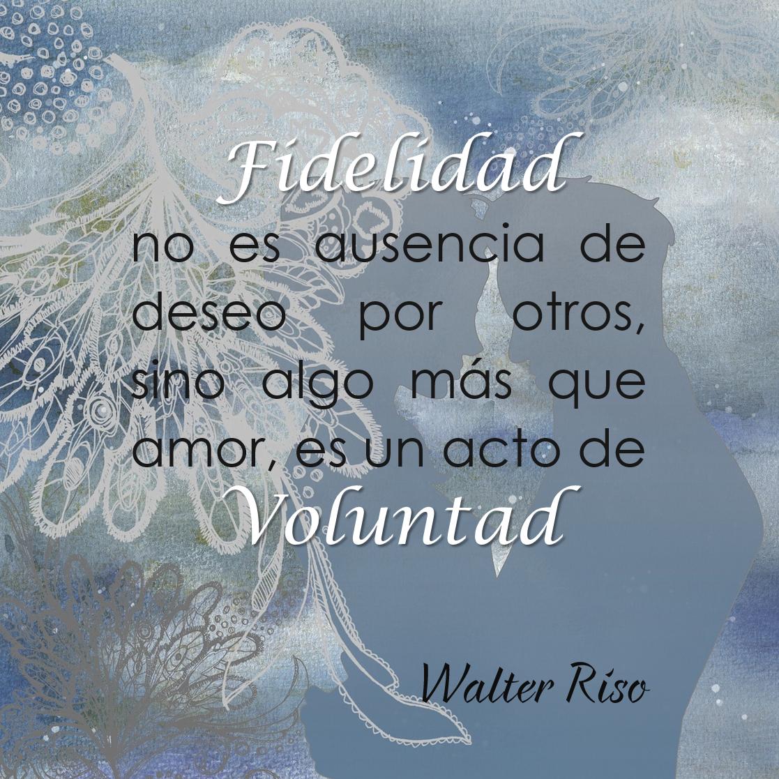 Lecciones para amar: Frase de Walter Riso sobre la fidelidad