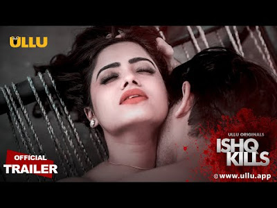 Ishq Kills Web Series Ullu App