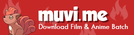 Muvi.me - Tempat Download Film dan Anime Batch Gratis