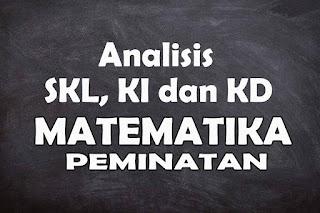 Analisis SKL KI dan KD Matematika Peminatan SMA Tahun 2021