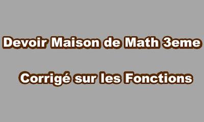Devoir Maison de Math 3eme Corrigé sur les Fonctions