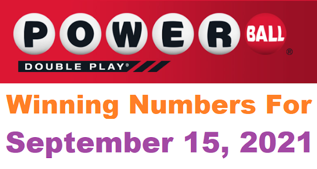 PowerBall Double Play Winning Numbers for September 15, 2021