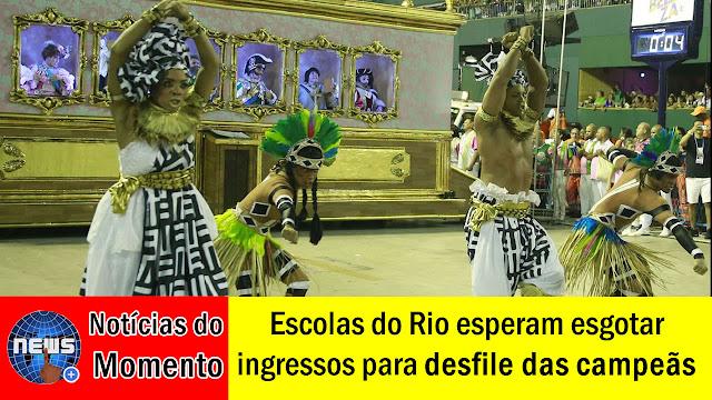 Escolas do Rio esperam esgotar ingressos para desfile das campeãs
