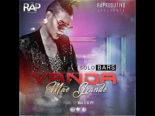 Vanda MãeGrande - Solo Bars download mp3