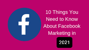 Things You Need to Know About Facebook Marketing