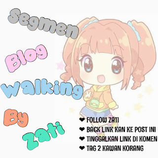 SEGMEN BLOGWALKING BY ZATI, Segmen Blogger, Blog,
