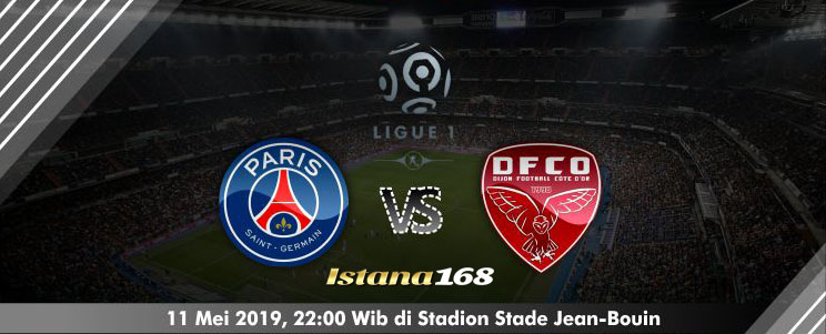 Prediksi Paris Saint Germain vs Dijon 19 Mei 2019