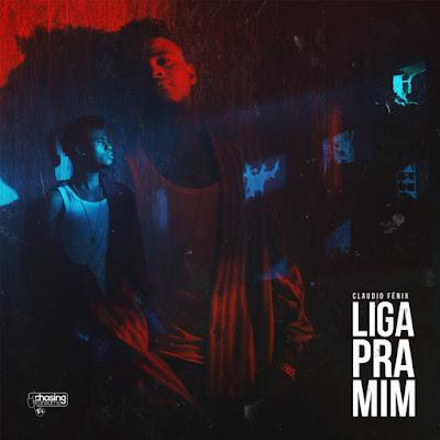 Cláudio Félix - Liga Pra Mim (2018).