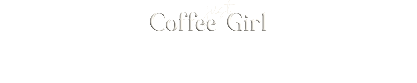 Just Coffee Girl