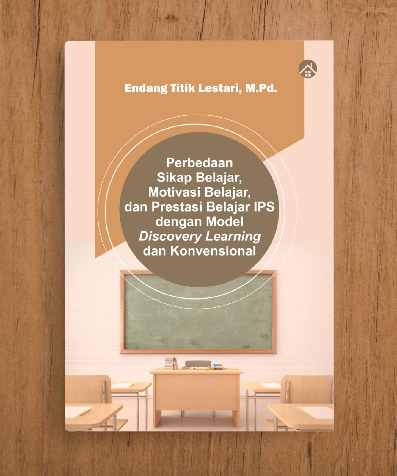 Perbedaan Sikap Belajar, Motivasi Belajar, dan Prestasi Belajar IPS dengan Model Discovery Learning dan Konvensional