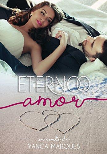 Eterno Amor - Yanca  Marques