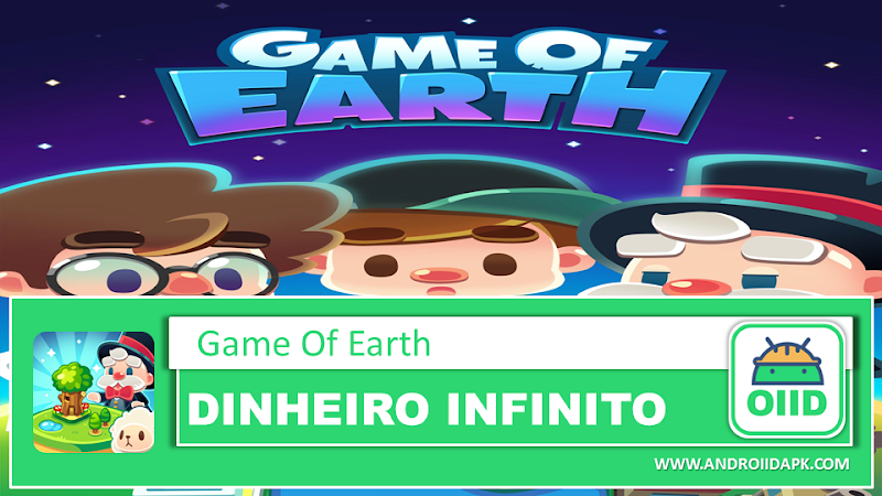 Game Of Earth v1.3.3 – APK MOD HACK – Dinheiro Infinito