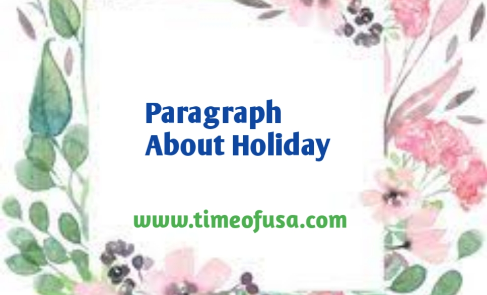 paragraph about holiday, paragraph on christmas, summer vacation paragraph, write a paragraph about your holiday plan, paragraph about summer holiday, write a paragraph about your last holiday, write a paragraph about your holiday, holiday writing paragraph, holiday paragraph writing, short paragraph about holiday, my holiday paragraph, paragraph about holiday with my family, a paragraph on christmas, my daily routine paragraph in english in holidays, write a short paragraph about your last holiday, short paragraph about summer holiday, write a paragraph about your summer vacation, paragraph about last holiday, write a paragraph about christmas, write a paragraph about summer vacation