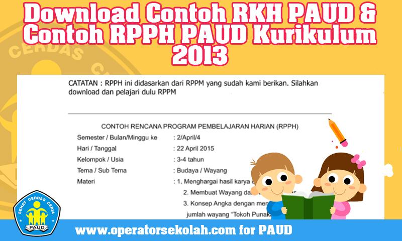 Download Contoh RKH PAUD & Contoh RPPH PAUD Kurikulum 2013