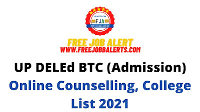 Sarkari Result: UP DELEd BTC (Admission) Online Counselling, College List 2021