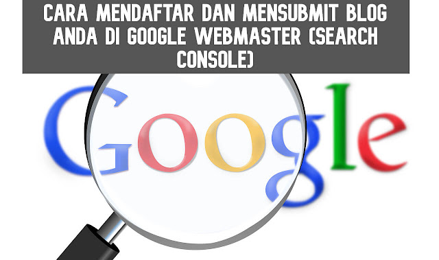 cara daftar dan submit di google webmaster search console