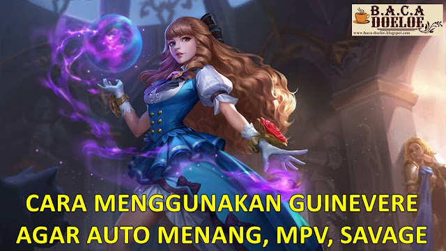 Informasi Detail dan Lengkap Mengenai Guinevere Hero Game Di Mobile Legends