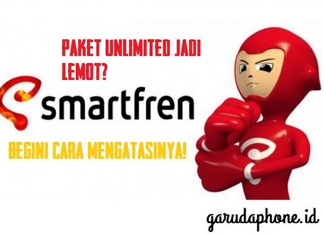 Penyebab Smartfren Unlimited Lemot Dan Cara Mengatasinya